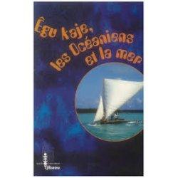 Egu Kaje, les Océaniens et la mer