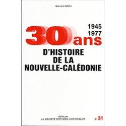 30 ans d'histoire de la Nouvelle-Calédonie 1945-1975