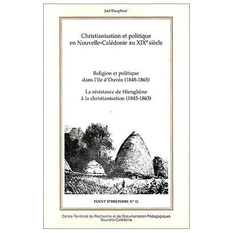 Christianisation et politique au XIXe siècle. Ouvéa, Hienghène